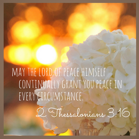 may-the-lord-of-peace-himself-continually-grant-you-peace-in-every-circumstance